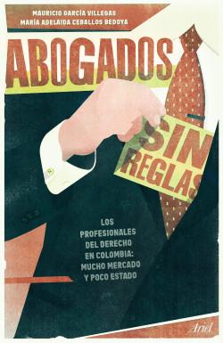 Abogados sin reglas - Mauricio García Villegas - Ariel